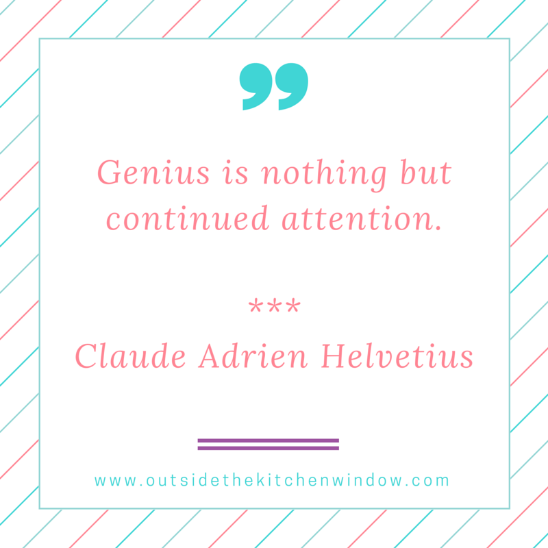 Genius is nothing but continued attention.